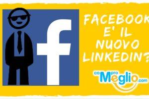 Facebook è il nuovo LinkedIn! (la sindrome del Vip che cambia locale)