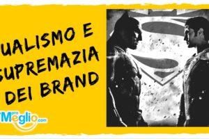 Le lotte ed i dualismi per la supremazia assoluta dei brand