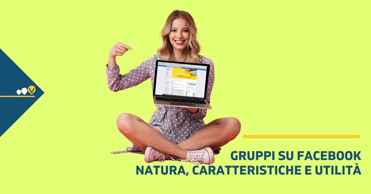 Gruppi su Facebook: natura, caratteristiche e utilità