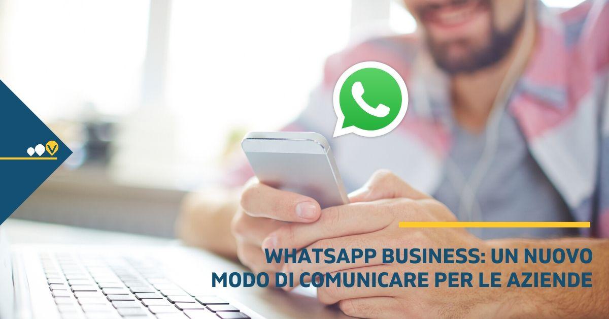 WhatsApp Business, cos'è e come funziona il nuovo modo di comunicare per le aziende