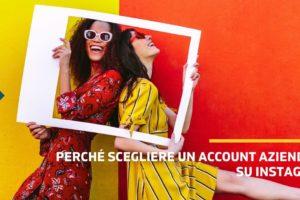 Perché scegliere un account aziendale su Instagram
