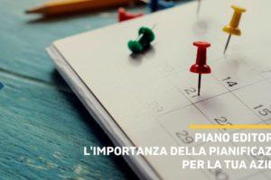 Piano editoriale: l'importanza della pianificazione per la tua azienda