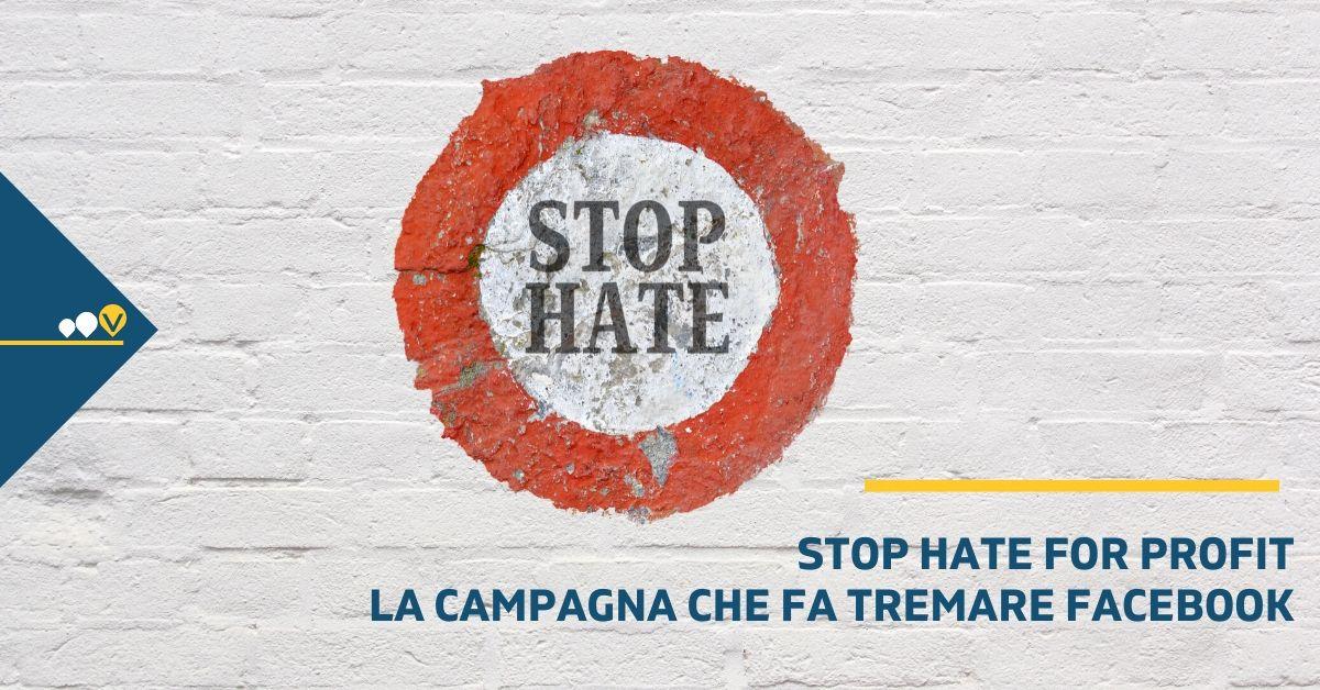 Stop Hate for profit. La campagna che fa tremare Facebook